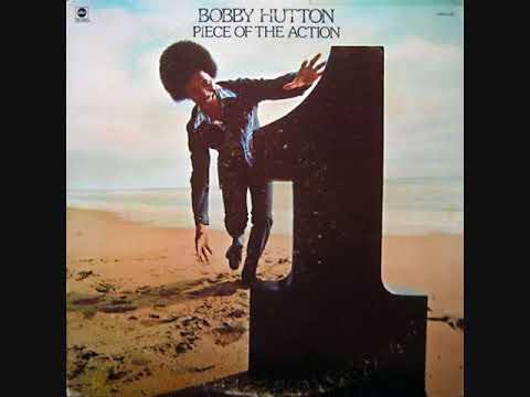 Bobby Hutton (Usa, 1973)  - Piece of the Action (Full Album)