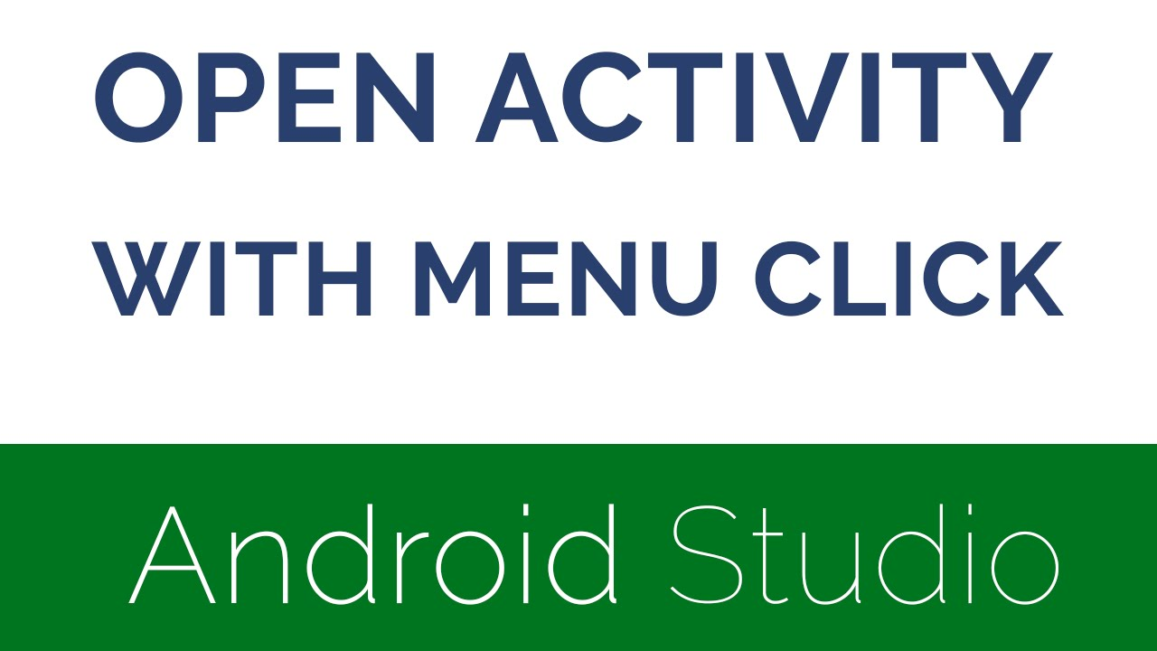 Open Activity from Menu Click - Android Studio 2 1 2
