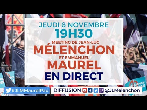 EN DIRECT - Meeting Mélenchon-Maurel à Pau - #JLMMaurelPau