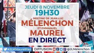 EN DIRECT - Meeting Mélenchon-Maurel à Pau - #JLMMaurelPau