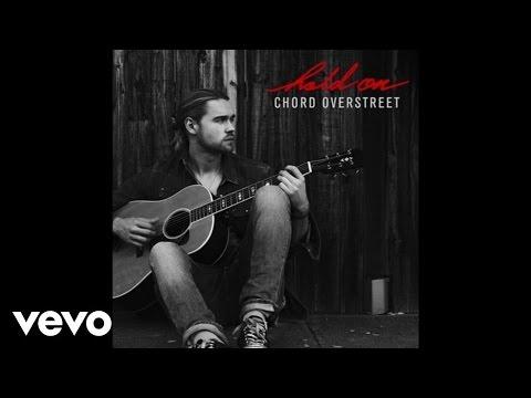 Chord Overstreet - Hold On (Audio)