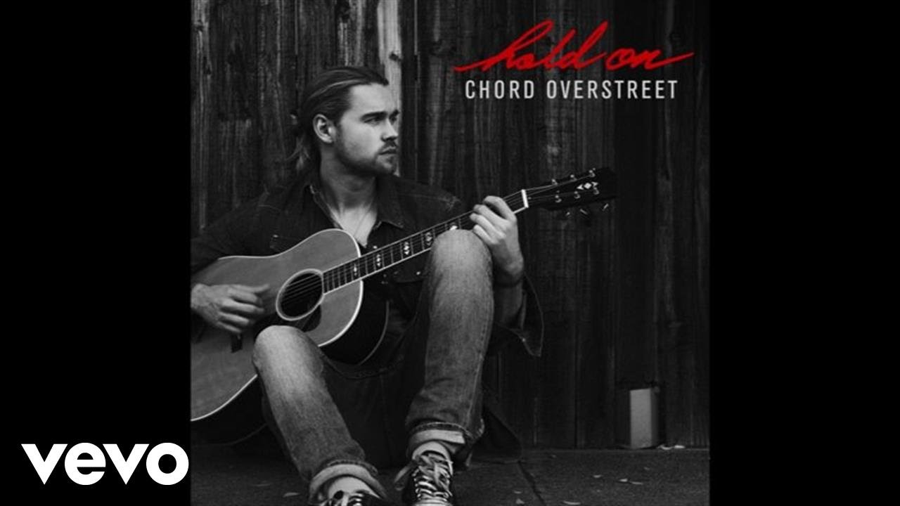 Chord Overstreet – Hold On Lyrics | Genius Lyrics