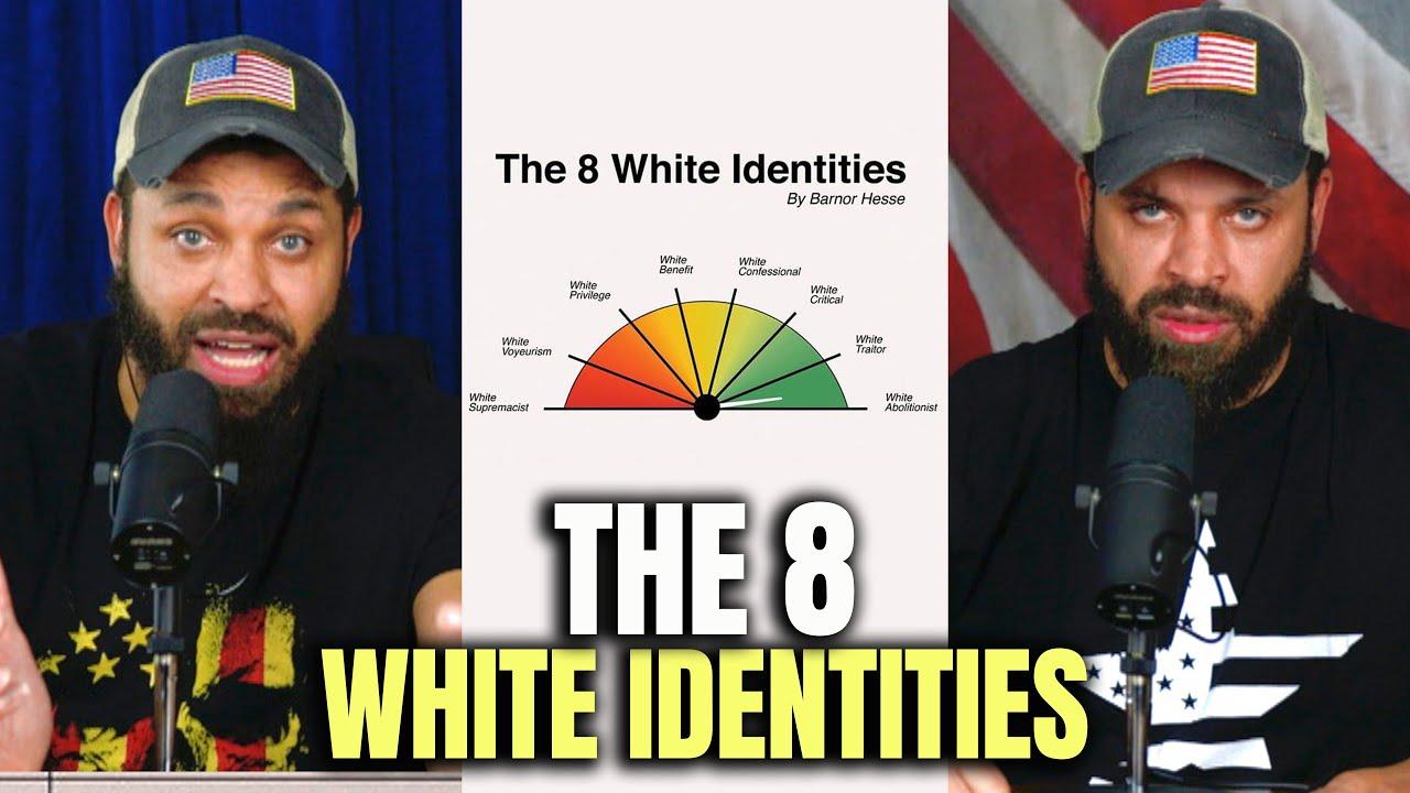 The 8 White Identities
