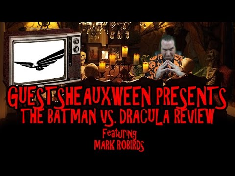 Guestsheauxween Presents - The Batman vs. Dracula Review by Mark Robirds