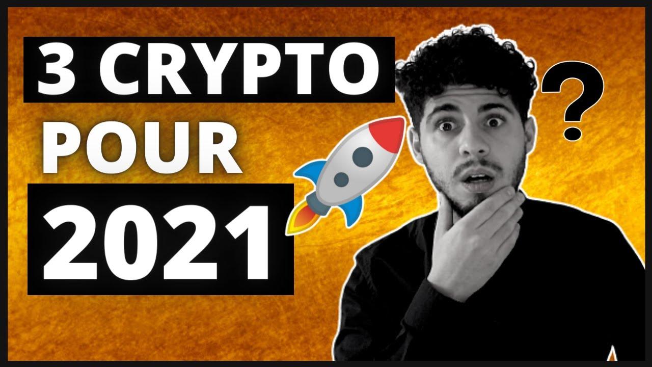 TOP 3 Crypto Monnaie en 2021 qui vont EXPLOSER !!! 🚀