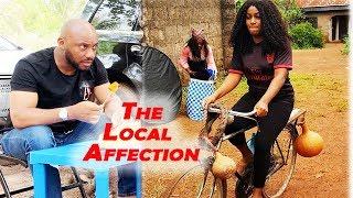 The Local Affection season 1 -{New Movie} Yul Edochie&Queen Nwokoye | Latest Nigerian Movie