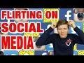 Flirting On Social Media!