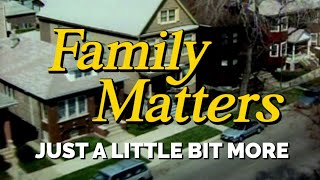 FAMILY MATTERS (Week 10) | Just a Little Bit More