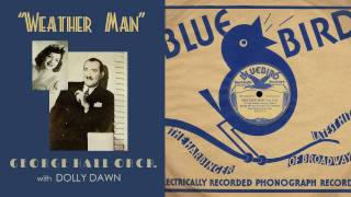 1935, Weather Man, Dolly Dawn, George Hall Orch. Hi Def, 78RPM