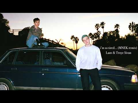 Lauv & Troye Sivan - I'm So Tired... (MNEK Remix) [Official Audio]