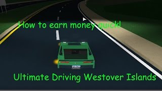 How to earn money quickly! - Ultimate Driving Westover Islands - Roblox