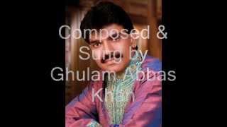 Ek Jhalak Teri : Ghulam Abbas Khan sings Anjum Ludhianvi