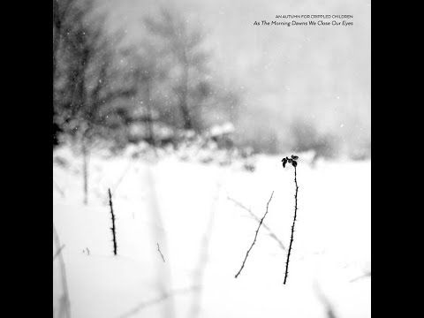 Prosthetic Records - An Autumn For Crippled Children- As The Morning Dawns We Close Our Eyes- Review