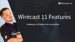 Wirecast 11 Features