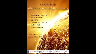 CUGH 2021 Global Surgery Satellite Session, Day 1 (English)