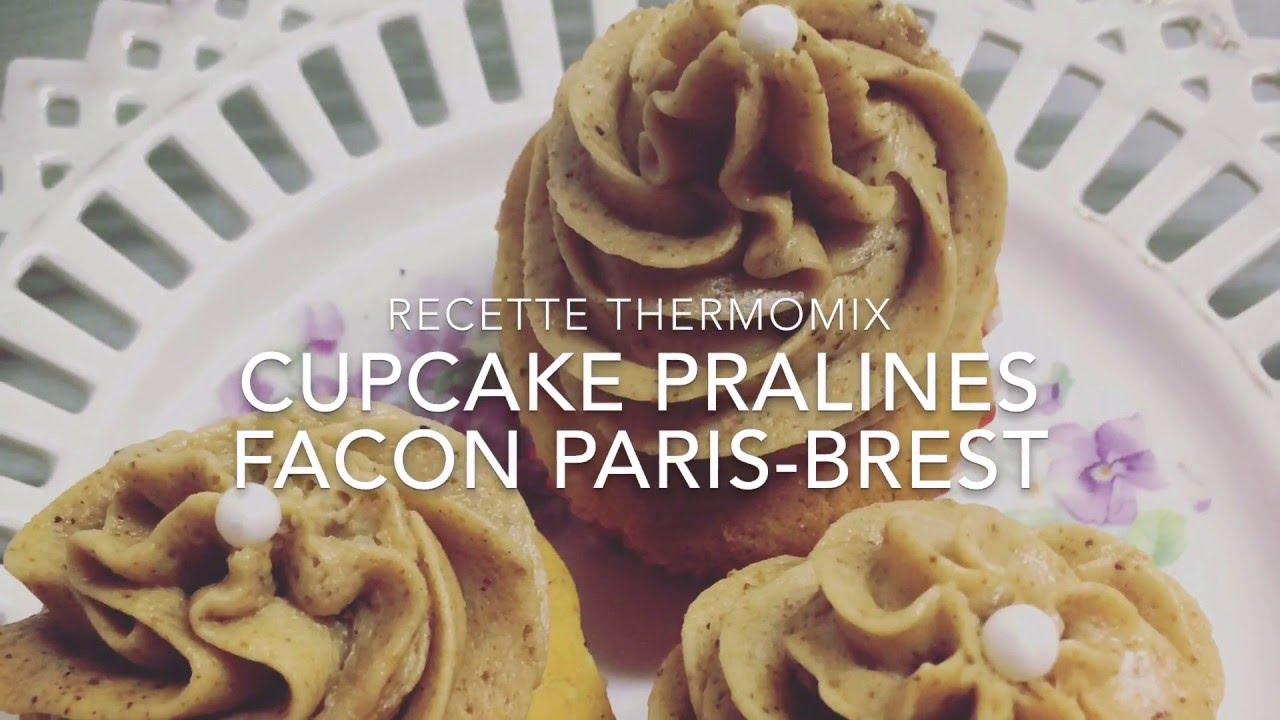 recette cupcake pralin noisette go t paris brest avec thermomix youtube. Black Bedroom Furniture Sets. Home Design Ideas