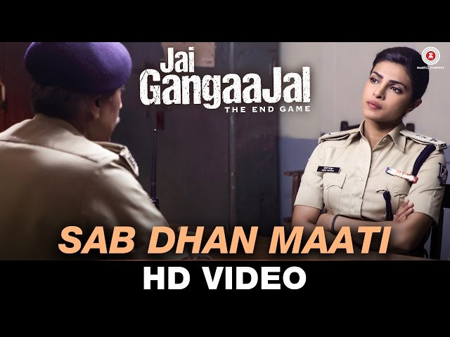 Sab Dhan Maati - Jai Gangaajal | Arijit Singh | Salim & Sulaiman | Priyanka Chopra & Prakash Jha