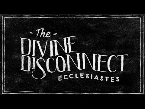 1. Hevel [The Divine Disconnect/Ecclesiastes] Tim Mackie (The Bible Project)