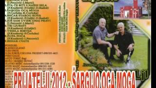 PRIJATELJI 2012 (Jozo i Švabo) - ŠARGIJO OCA MOGA