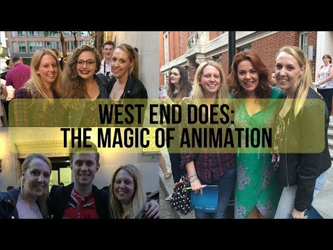 West End Does: The Magic of Animation  Vlog &