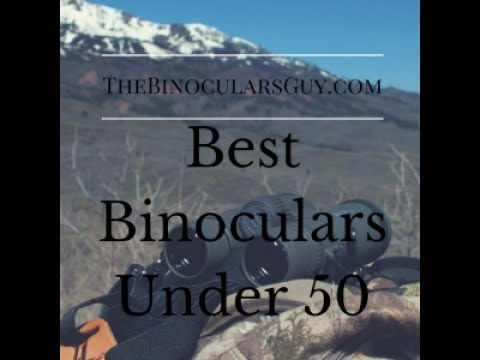 Best Binoculars Under 50 Dollars For 2017