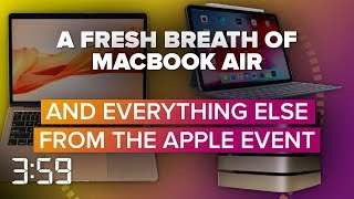 A breath of fresh MacBook Air, and more from Apple
