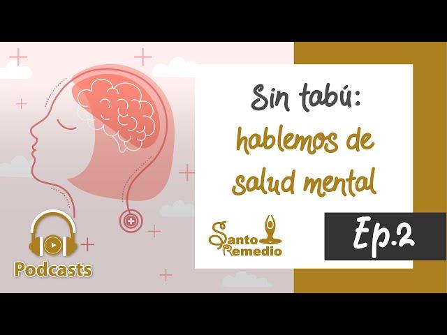 Sin tabú: hablemos de salud mental. Ep. 2 - Santo Remedio Panamá. Farmacia de Medicina Natural.