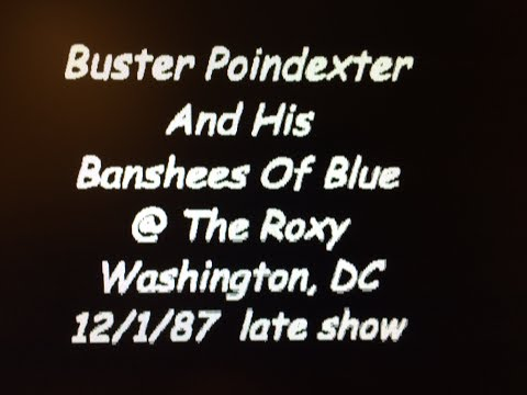 Buster Poindexter And His Banshees Of Blue @ The Roxy - Wash DC 12-1-87 Late Show