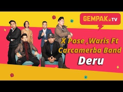 Free Download Deru - Xpose Feat W.a.r.i.s ,carca Merba Band | Gempak Tv Mp3 dan Mp4