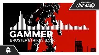 Gammer - Brostep Strikes Back [Monstercat Release]