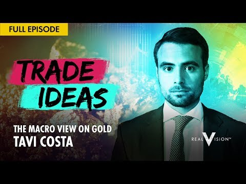 The Macro View on Gold (w/ Tavi Costa) | Trade Ideas