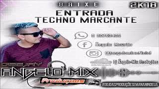 DJ ÂNGELO MIX PRODUÇÕES   ENTRADA TECHNO MARCANTE EXCLUSIVA 2018
