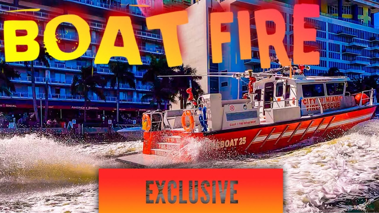 ‼️Boat FIRE! Total Loss‼️EXCLUSIVE! | MIAMI RIVER | HAULOVER INLET
