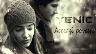 Yenic - Aceeasi poveste ( Videoclip oficial )