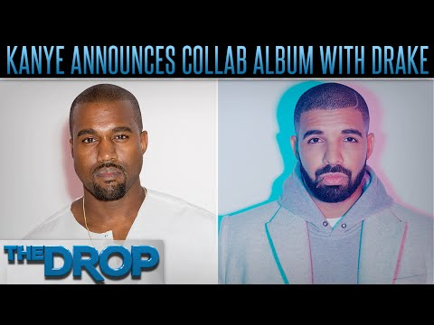 Kanye West Joining Forces w/ Drake for New Album – The Drop Presented by ADD