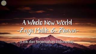 A Whole New World, Zayn Zhavia. (Lirik dan terjemahannya)