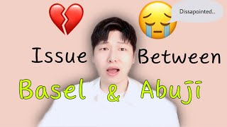 The ISSUE between BASEL and ABUJI..... | my thoughts | OPPA JOON