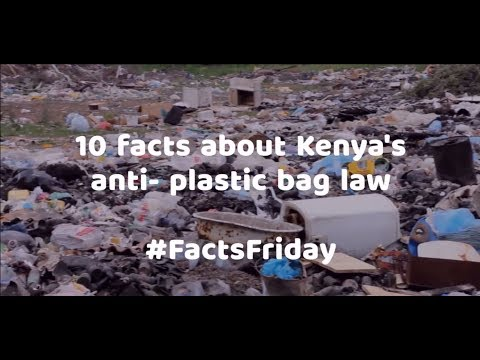 10 Facts about Kenya's anti-plastic bag law | #FactsFriday -Waterpedia Environmental Learning Series
