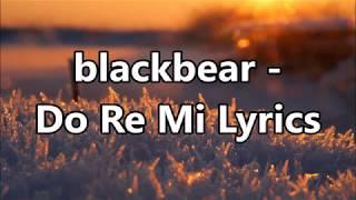Download blackbear - Do Re Mi Lyrics MP3 song and Music Video