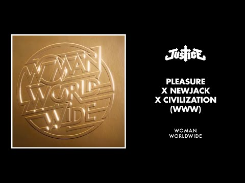 Justice - Pleasure x Newjack x Civilization (WWW)