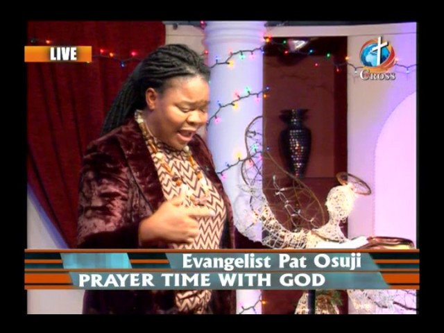 Prayer Time With God with Evangelist Pat Osuji 12-29-2016