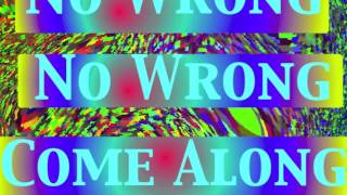 No Wrong ~ Come Along