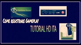 Come registrare Gameplay HD ITA