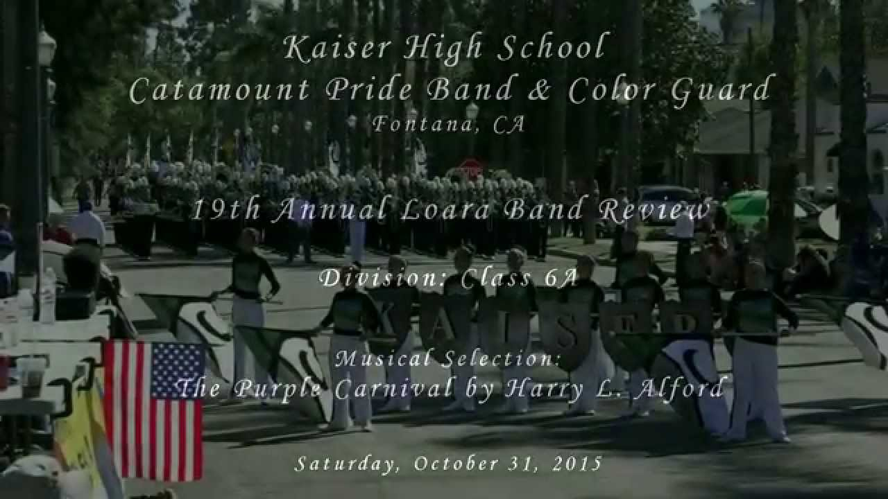 Kaiser Hs  The Purple Carnival  2015 Loara Band Review. Compare Interest Rates On Savings Accounts. Colleges Springfield Il Dentist In Tomball Tx. Kinesiology Schools In California. Commercial Vacuum Cleaner Parts. Sears Air Conditioner Repair. Xss Vulnerability Scanner Receive Fax Google. American Commodity Exchange P A C E Nursing. Buy Low Sell High Products Buy Garden Window