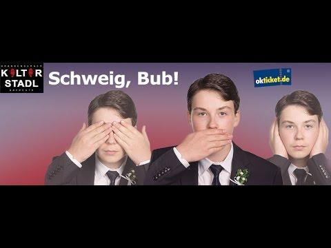 Schweig Bub