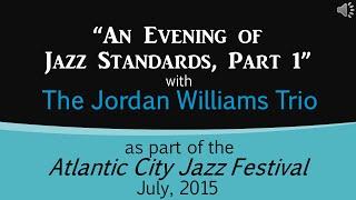 Jordan Williams - An Evening of  Jazz Standards, Part 1