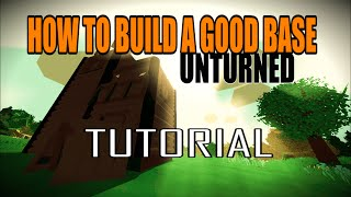 How To Build A Good Defense Base - Unturned 3.9.0.0