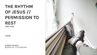The Rhythm of Jesus // Permission to Rest, Part 2