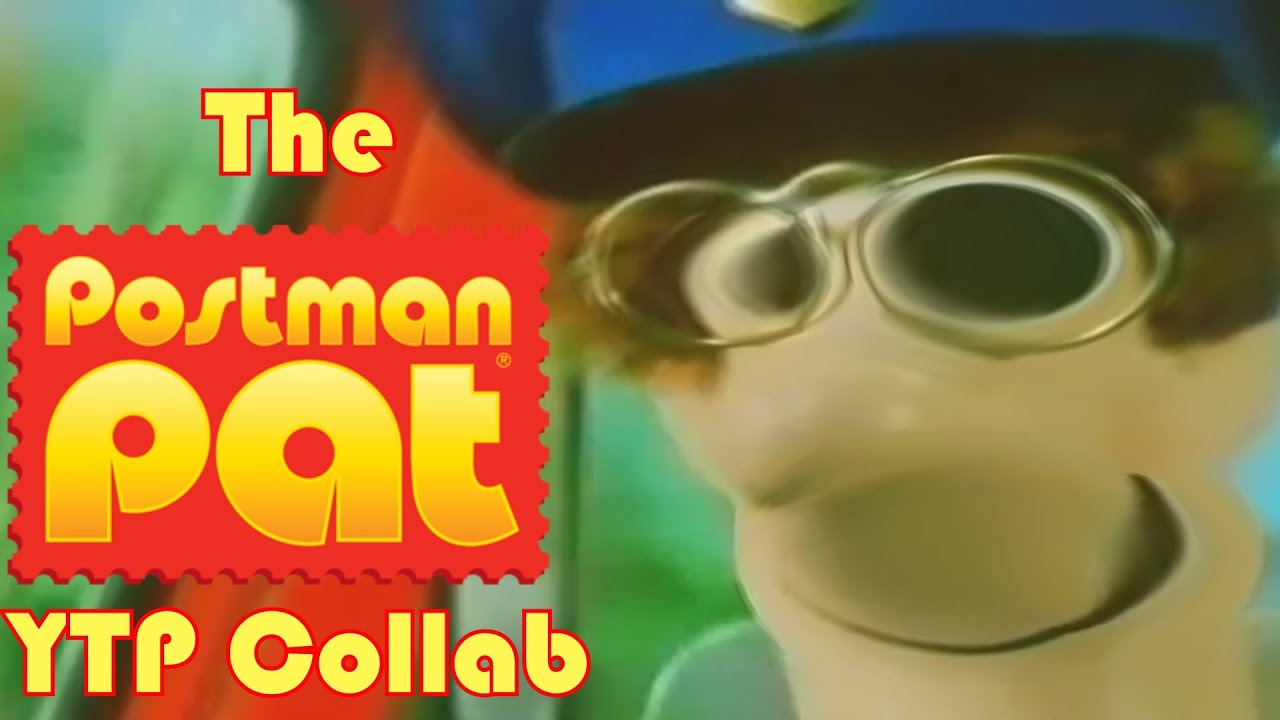 (OLD) The Postman Pat YTP Collab - YouTube