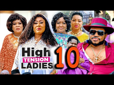 Download HIGH TENSION LADIES SEASON 10 (RECOMMENDED)UGEZU J. UGEZU 2021 Latest Nigerian Nollywood Movie 1080p